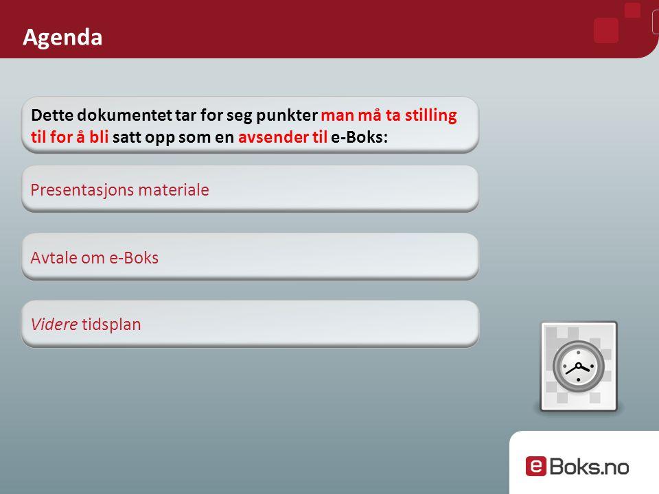 Forutsetninger for å stå på e-Boks site» – hensikts erklæring: 1.Intensjonsavtalen signeres og videresendes til e-Boks 2.Logo sendes til e-Boks 3.
