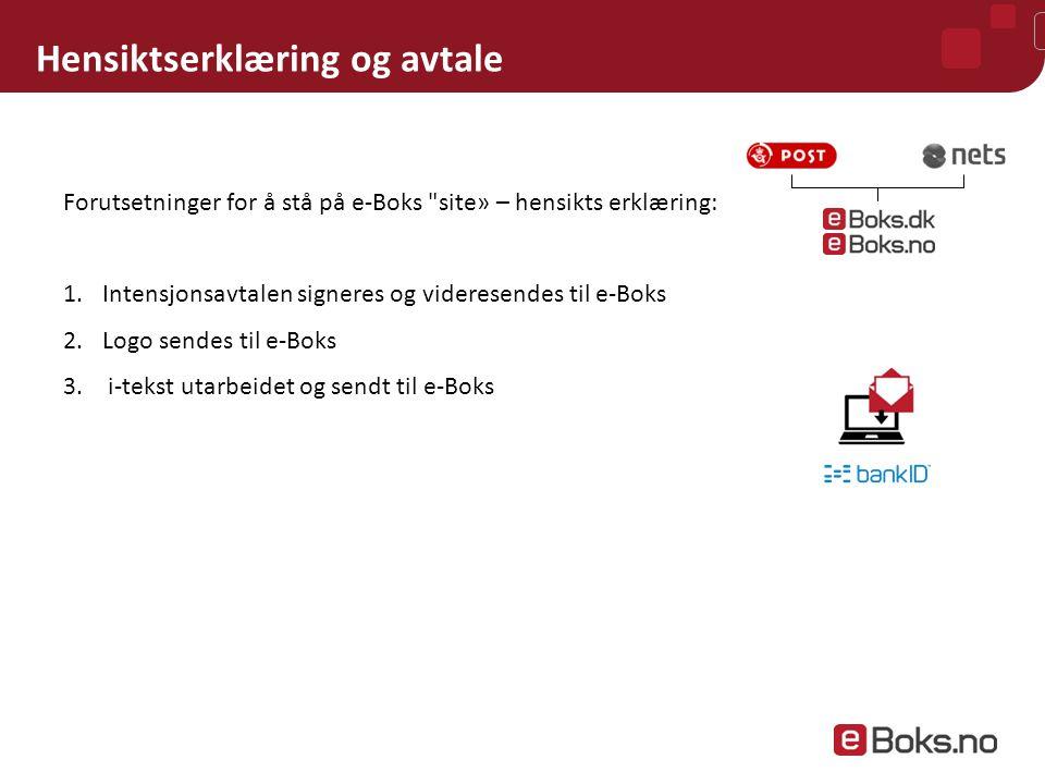 Forutsetninger for å være i produksjon i e-Boks :  Avtalen signert og videresendt til e-Boks  Data på avsender, Org navn, org nr, adresse samt kontaktperson, tlf og epost.