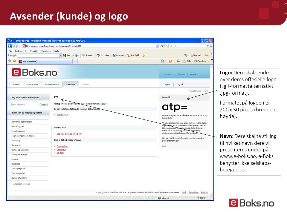 Avsender (kunde) og logo Logo: Dere skal sende over deres offesielle logo i.gif-format (alternativt.jpg-format).