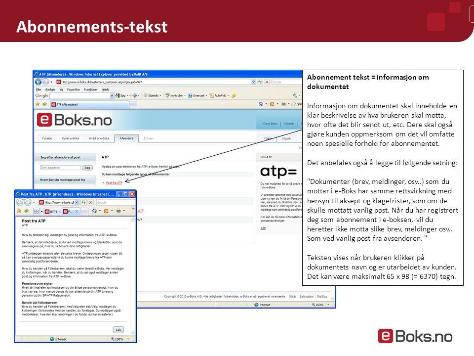 Abonnements-tekst Abonnement tekst = informasjon om dokumentet Informasjon om dokumentet skal inneholde en klar beskrivelse av hva brukeren skal motta, hvor ofte det blir sendt ut, etc.