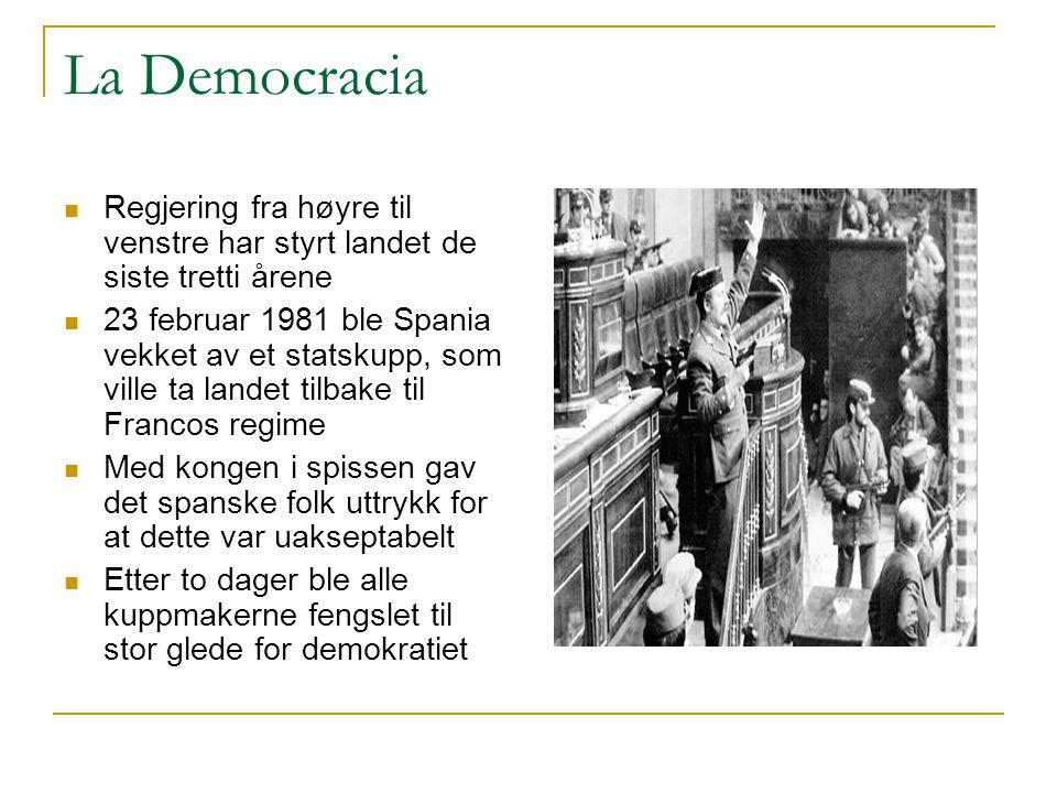 La Democracia  Regjering fra høyre til venstre har styrt landet de siste tretti årene  23 februar 1981 ble Spania vekket av et statskupp, som ville ta landet tilbake til Francos regime  Med kongen i spissen gav det spanske folk uttrykk for at dette var uakseptabelt  Etter to dager ble alle kuppmakerne fengslet til stor glede for demokratiet