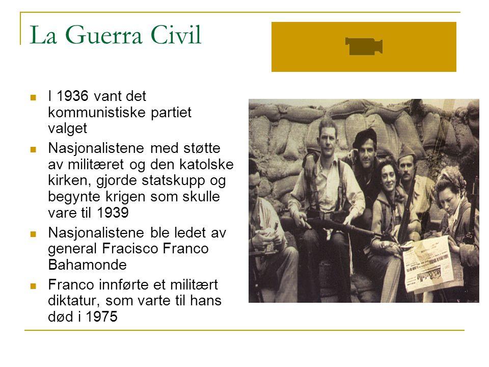 La Guerra Civil  I 1936 vant det kommunistiske partiet valget  Nasjonalistene med støtte av militæret og den katolske kirken, gjorde statskupp og begynte krigen som skulle vare til 1939  Nasjonalistene ble ledet av general Fracisco Franco Bahamonde  Franco innførte et militært diktatur, som varte til hans død i 1975