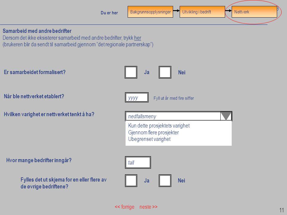 """11 Samarbeid med andre bedrifter Dersom det ikke eksisterer samarbeid med andre bedrifter, trykk her (brukeren blir da sendt til samarbeid gjennom """"de"""