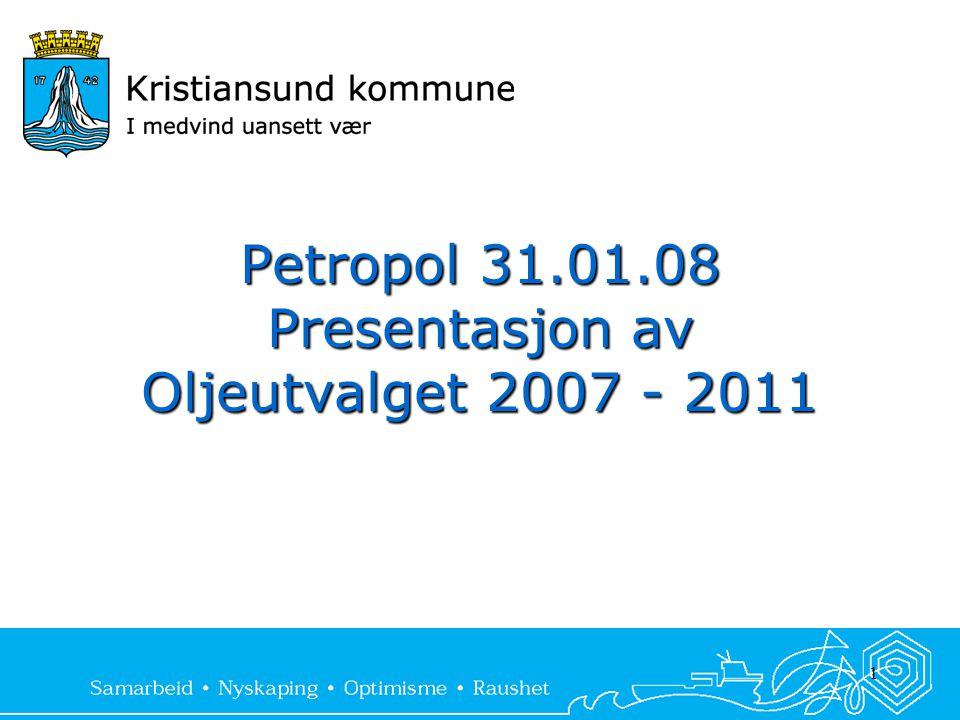 1 Petropol 31.01.08 Presentasjon av Oljeutvalget 2007 - 2011
