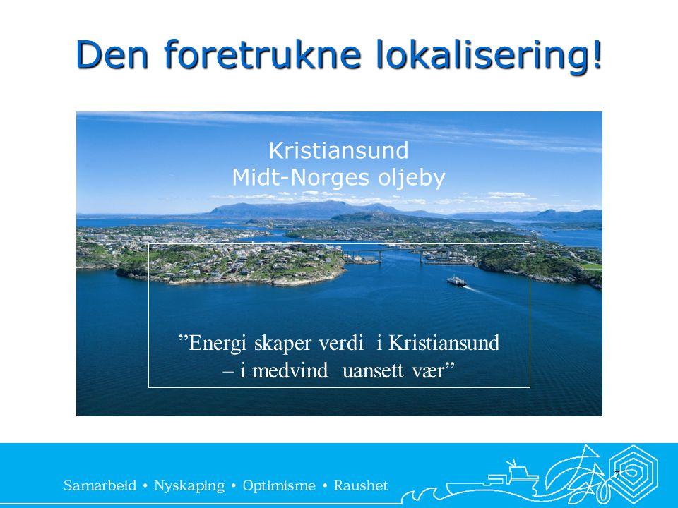 """Den foretrukne lokalisering! 7 Kristiansund Midt-Norges oljeby """"Energi skaper verdi i Kristiansund – i medvind uansett vær"""""""