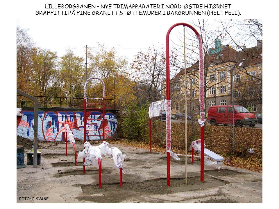 LILLEBORGBANEN – NYE TRIMAPPARATER I NORD-ØSTRE HJØRNET GRAFFITTI PÅ FINE GRANITT STØTTEMURER I BAKGRUNNEN (HELT FEIL). FOTO: F.SVANE