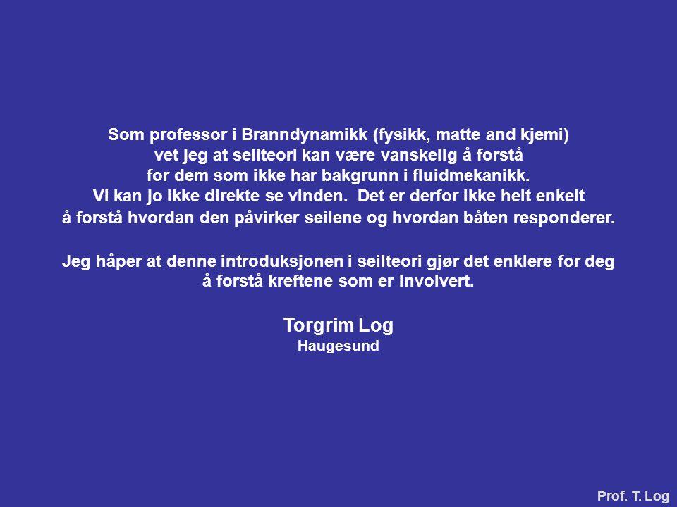 Problemstilling i sterk vind (NB.Begynnerkurset kvalifiserer ikke for vind > 5(6) m/s.) Prof.