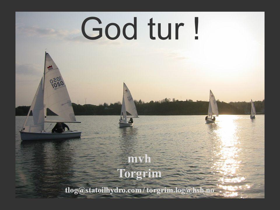 God tur ! mvh Torgrim tlog@statoilhydro.com / torgrim.log@hsh.no