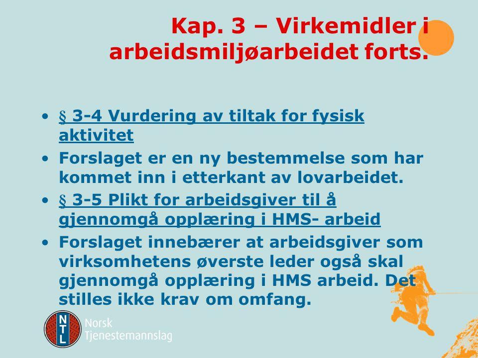 Kap. 3 – Virkemidler i arbeidsmiljøarbeidet •Bestemmelsen om at prestasjonslønnssystemer ikke skal brukes i arbeid hvor dette kan ha vesentlig betydni