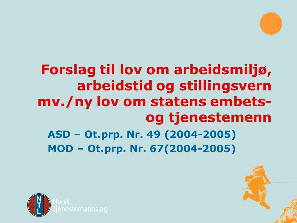 Forslag til lov om arbeidsmiljø, arbeidstid og stillingsvern mv./ny lov om statens embets- og tjenestemenn ASD – Ot.prp.