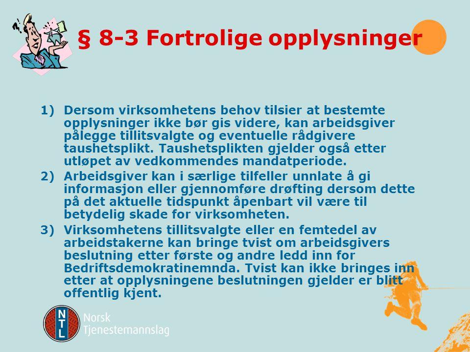 § 8-2 Gjennomføring av plikten til informasjon og drøfting 1)Informasjon og drøfting etter §8-1 omfatter: a)Informasjon om den aktuelle og forventede