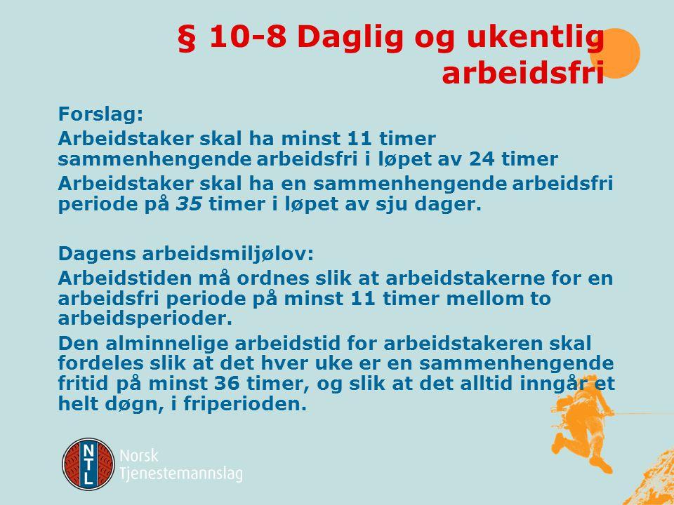 § 10-7 Oversikt over arbeidstiden Det skal foreligge en oversikt over arbeidstiden som viser hvor mye den enkelte arbeidstaker har arbeidet. Oversikte