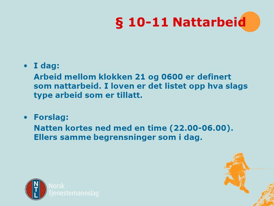 § 10-10 Søndagsarbeid 1)Det skal være arbeidsfri fra kl. 18.00 dagen før en søn- eller helgedag og til kl. 22.00 dagen før neste virkedag. Jul-, påske