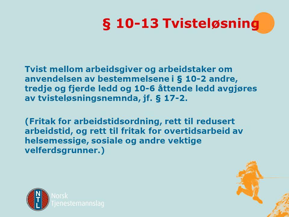 § 10-12 Unntak 1)Bestemmelsene i dette kapittel kommer ikke til anvendelse for arbeidstaker i ledende stilling, med unntak av § 10-2 første, andre og
