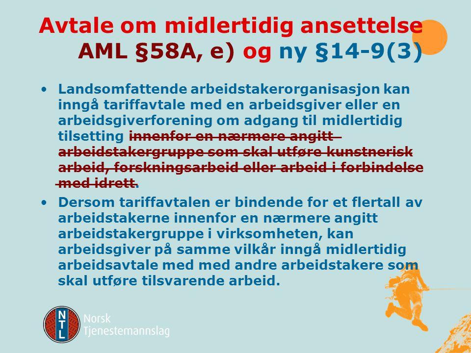 § 14-9 Midlertidig ansettelse (5) Midlertidige arbeidsavtaler utløper ved det avtalte tids- rommets utløp eller når det bestemte arbeid er avsluttet,