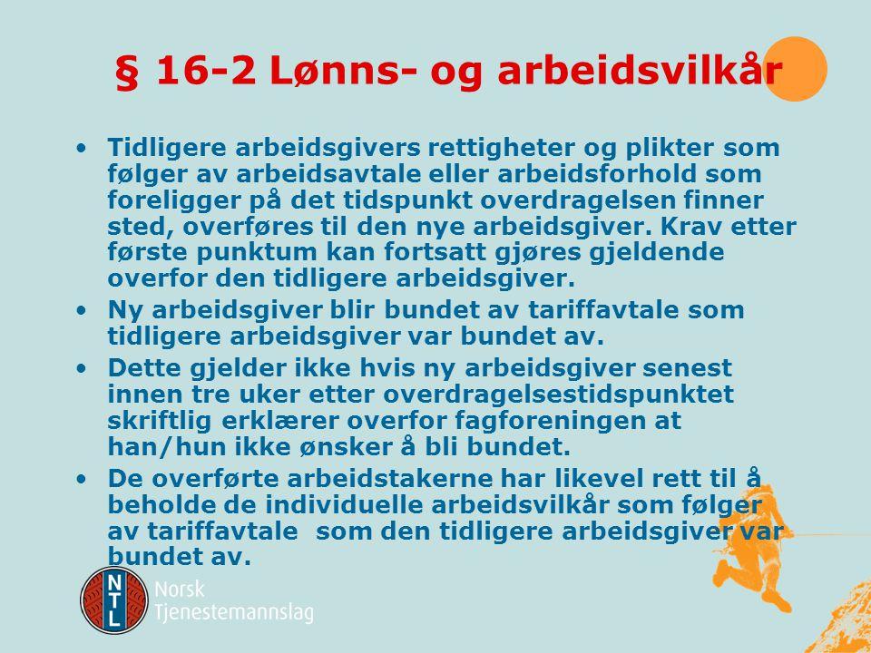 Kapittel 16 Arbeidstakernes rettigheter ved virksomhetsoverdragelse Dette kapittel kommer til anvendelse ved overdragelse av virksomhet til en annen a