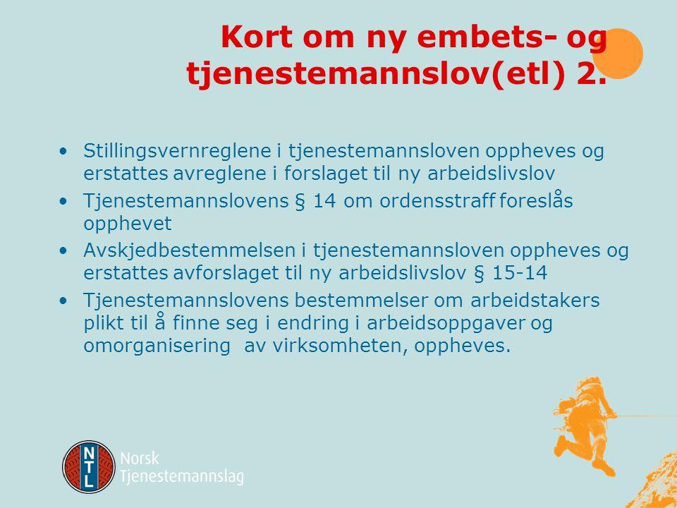 Kort om ny embets- og tjenestemannslov(etl) 2.