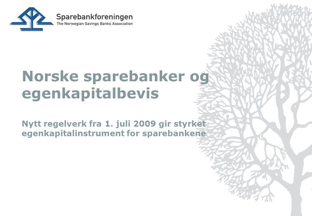 Norske sparebanker og egenkapitalbevis Nytt regelverk fra 1.