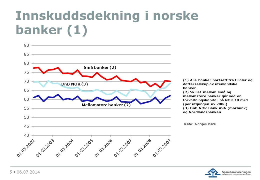 Innskuddsdekning i norske banker (1) 5  06.07.2014 (1) Alle banker bortsett fra filialer og datterselskap av utenlandske banker. (2) Skillet mellom s