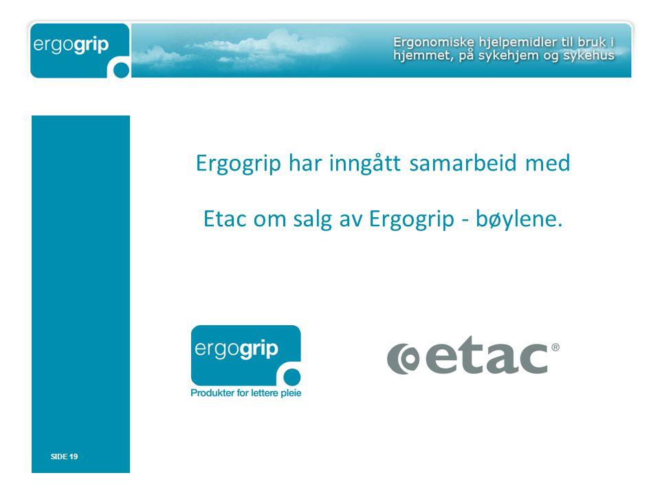 Ergogrip har inngått samarbeid med Etac om salg av Ergogrip - bøylene. SIDE 19