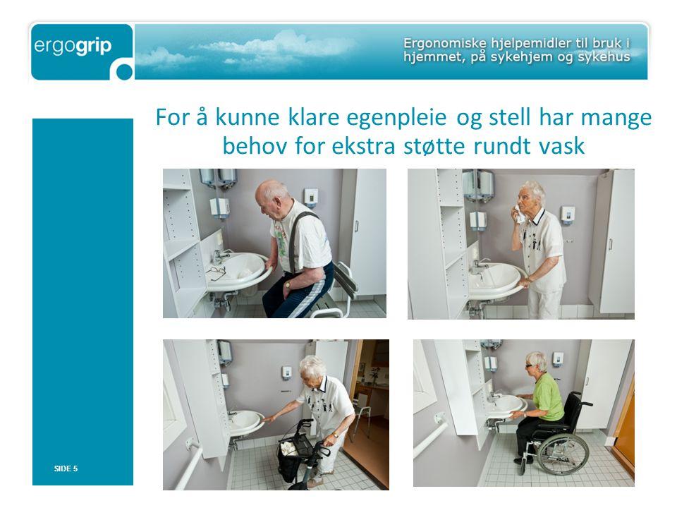 For å kunne klare egenpleie og stell har mange behov for ekstra støtte rundt vask SIDE 5