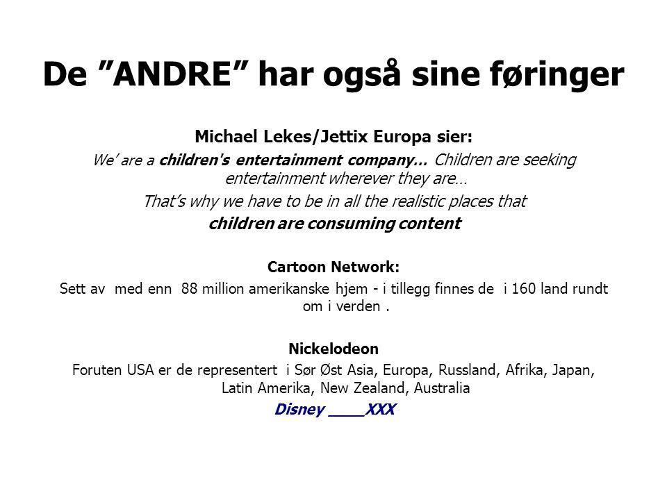 De ANDRES verdier og målsetting •Generelle i uttrykk for alle barn.