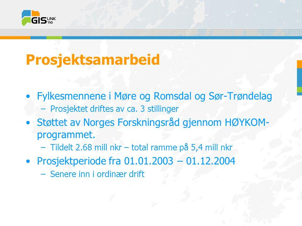 Prosjektsamarbeid •Fylkesmennene i Møre og Romsdal og Sør-Trøndelag –Prosjektet driftes av ca.