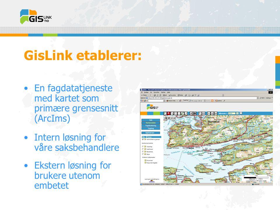 GisLink etablerer: •En fagdatatjeneste med kartet som primære grensesnitt (ArcIms) •Intern løsning for våre saksbehandlere •Ekstern løsning for brukere utenom embetet