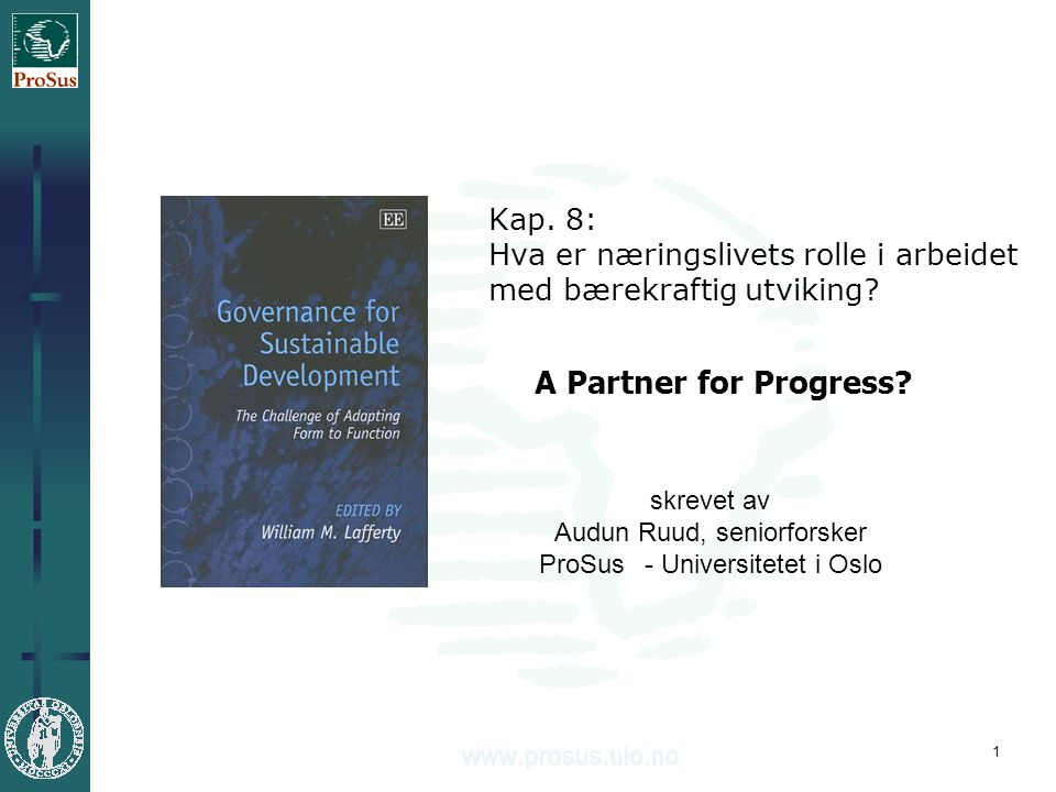 1 A Partner for Progress. Kap. 8: Hva er næringslivets rolle i arbeidet med bærekraftig utviking.