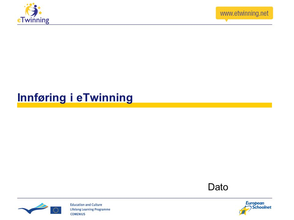 Innføring i eTwinning Dato