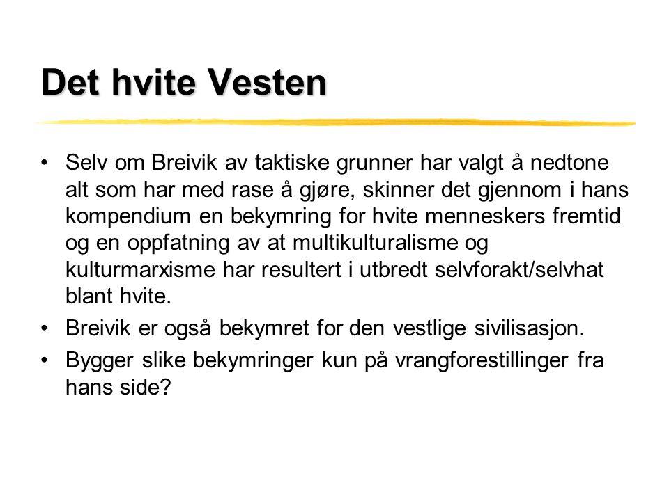 Det hvite Vesten •Selv om Breivik av taktiske grunner har valgt å nedtone alt som har med rase å gjøre, skinner det gjennom i hans kompendium en bekym