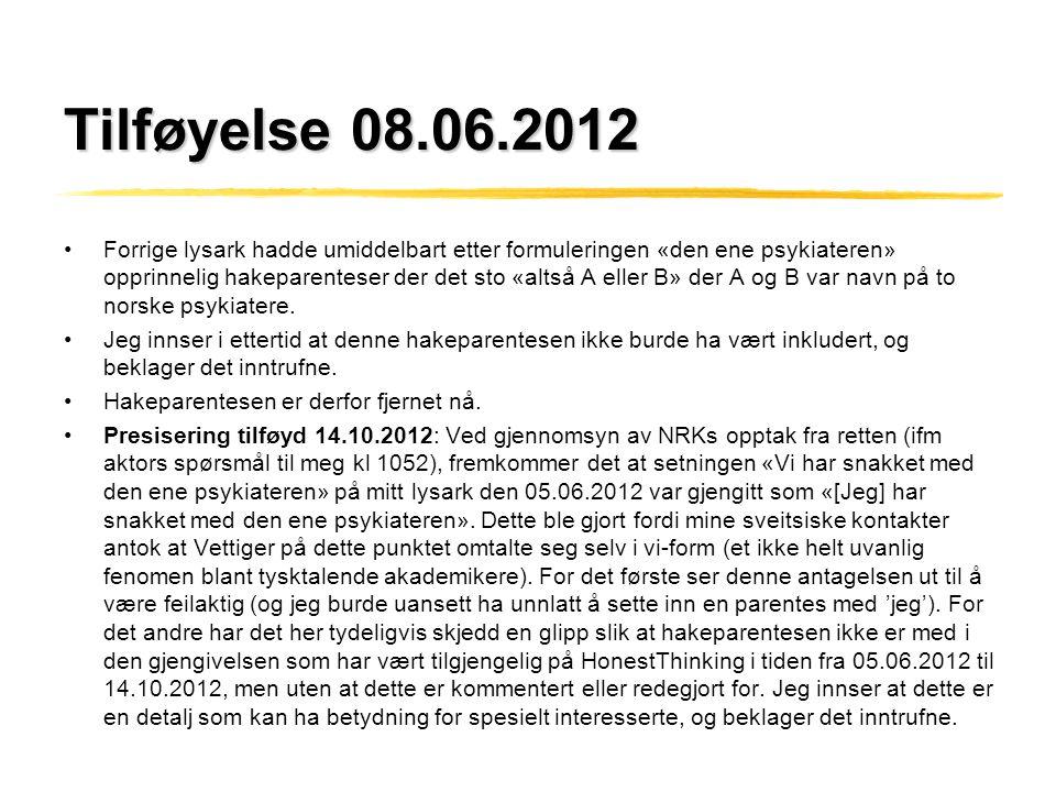 Tilføyelse 08.06.2012 •Forrige lysark hadde umiddelbart etter formuleringen «den ene psykiateren» opprinnelig hakeparenteser der det sto «altså A elle