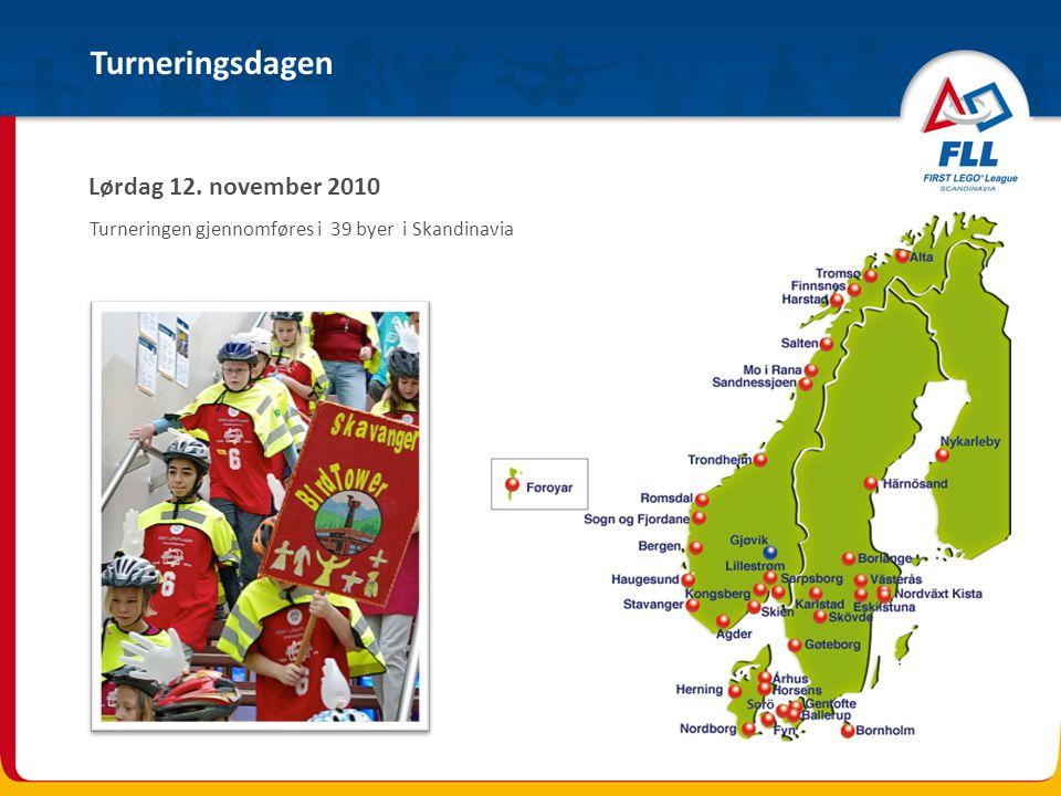 Turneringsdagen Lørdag 12. november 2010 Turneringen gjennomføres i 39 byer i Skandinavia