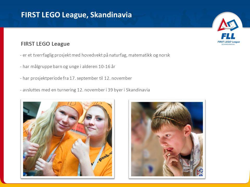 FIRST LEGO League - er et tverrfaglig prosjekt med hovedvekt på naturfag, matematikk og norsk - har målgruppe barn og unge i alderen 10-16 år - har pr