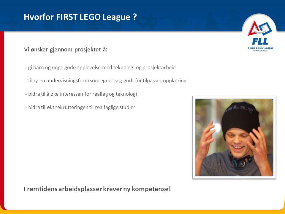 - gi barn og unge gode opplevelse med teknologi og prosjektarbeid - tilby en undervisningsform som egner seg godt for tilpasset opplæring - bidra til å øke interessen for realfag og teknologi - bidra til økt rekrutteringen til realfaglige studier Vi ønsker gjennom prosjektet å: Hvorfor FIRST LEGO League .