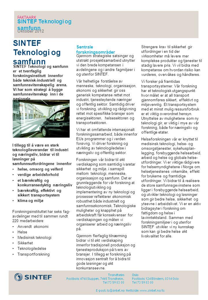 SINTEF Teknologi og samfunn Oktober 2012 Trondheim Postboks 4760 Sluppen, 7465 Trondheim, Tel 73 59 03 00 SINTEF Teknologi og samfunn er et tverrfagli