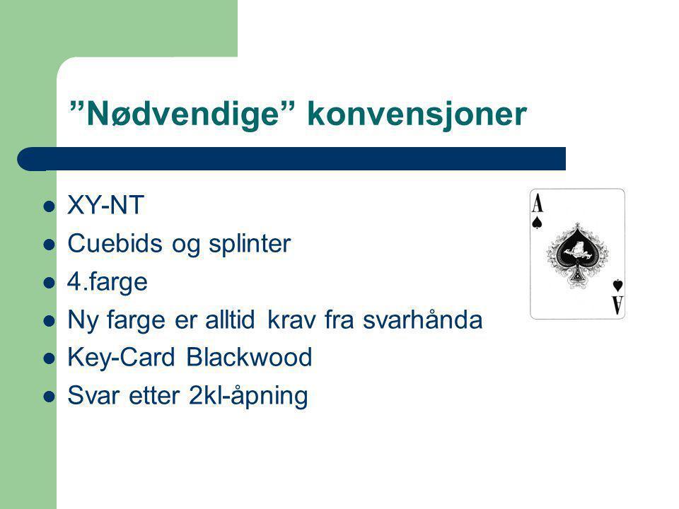 XY-NT (1)  Forekommer etter 1x – 1y 1NT - . 2 ♣ : meld 2 ♦.