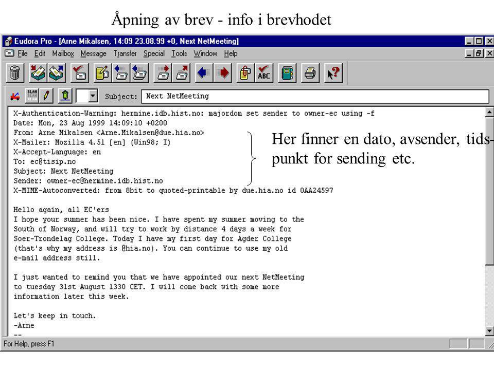 Åpning av brev - info i brevhodet Her finner en dato, avsender, tids- punkt for sending etc.