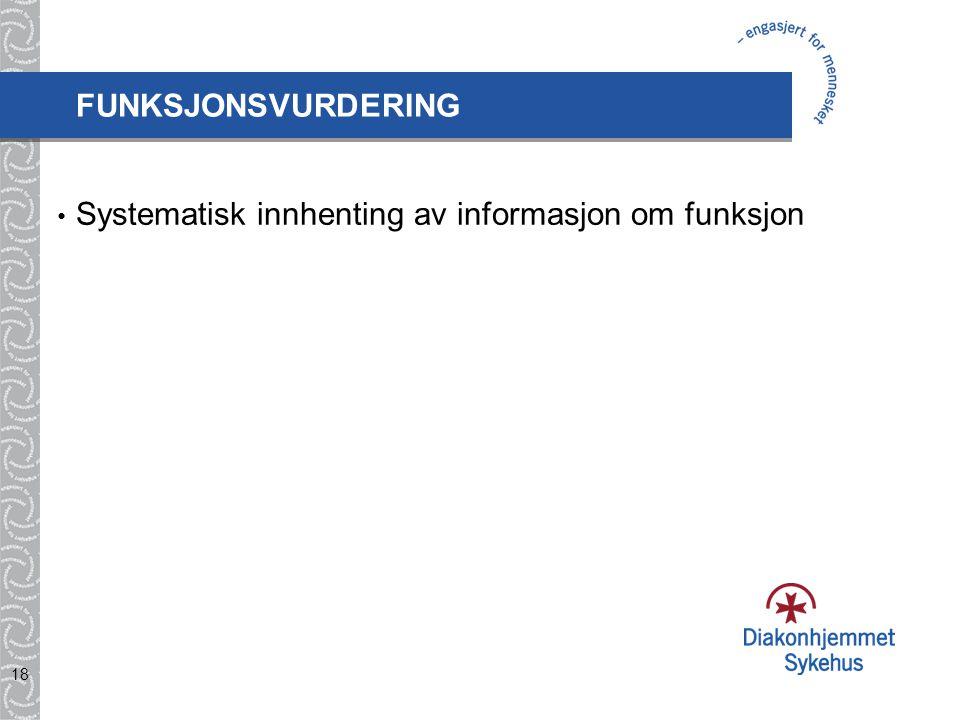 18 Systematisk innhenting av informasjon om funksjon FUNKSJONSVURDERING