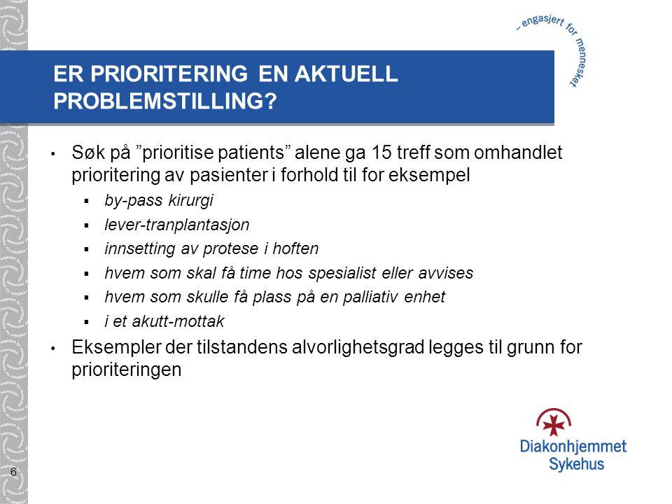 """6 Søk på """"prioritise patients"""" alene ga 15 treff som omhandlet prioritering av pasienter i forhold til for eksempel  by-pass kirurgi  lever-tranplan"""