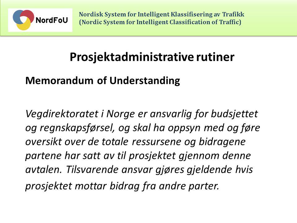 Nordisk System for Intelligent Klassifisering av Trafikk (Nordic System for Intelligent Classification of Traffic) Prosjektadministrative rutiner Prosjektøkonomi og administrative rutiner