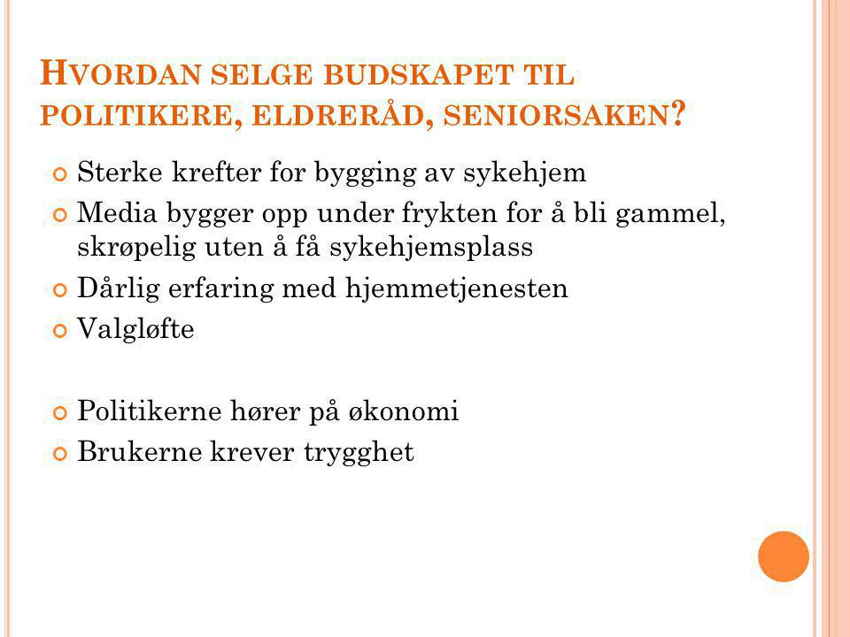 H VORDAN SELGE BUDSKAPET TIL POLITIKERE, ELDRERÅD, SENIORSAKEN .