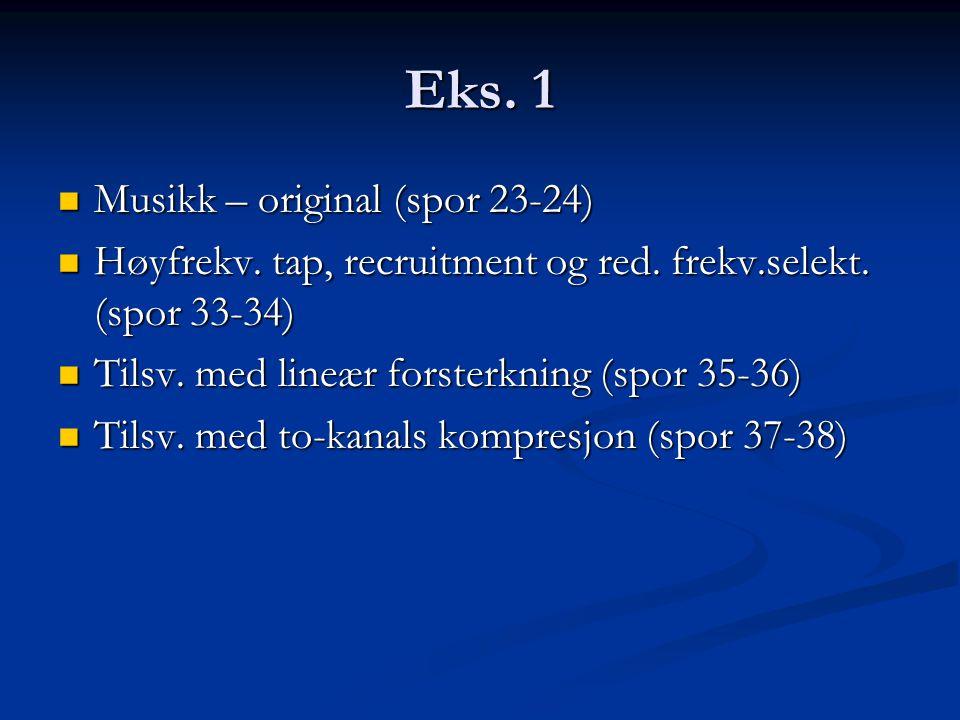 Eks. 1 Musikk – original (spor 23-24) Musikk – original (spor 23-24) Høyfrekv.