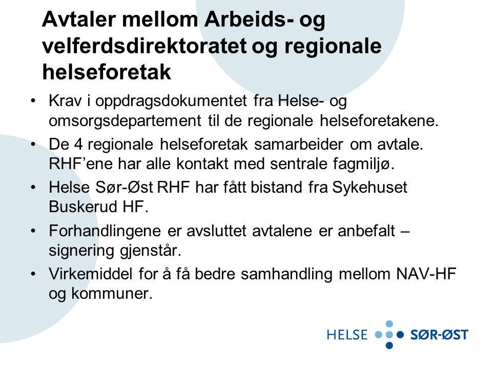 Avtaler mellom Arbeids- og velferdsdirektoratet og regionale helseforetak Krav i oppdragsdokumentet fra Helse- og omsorgsdepartement til de regionale