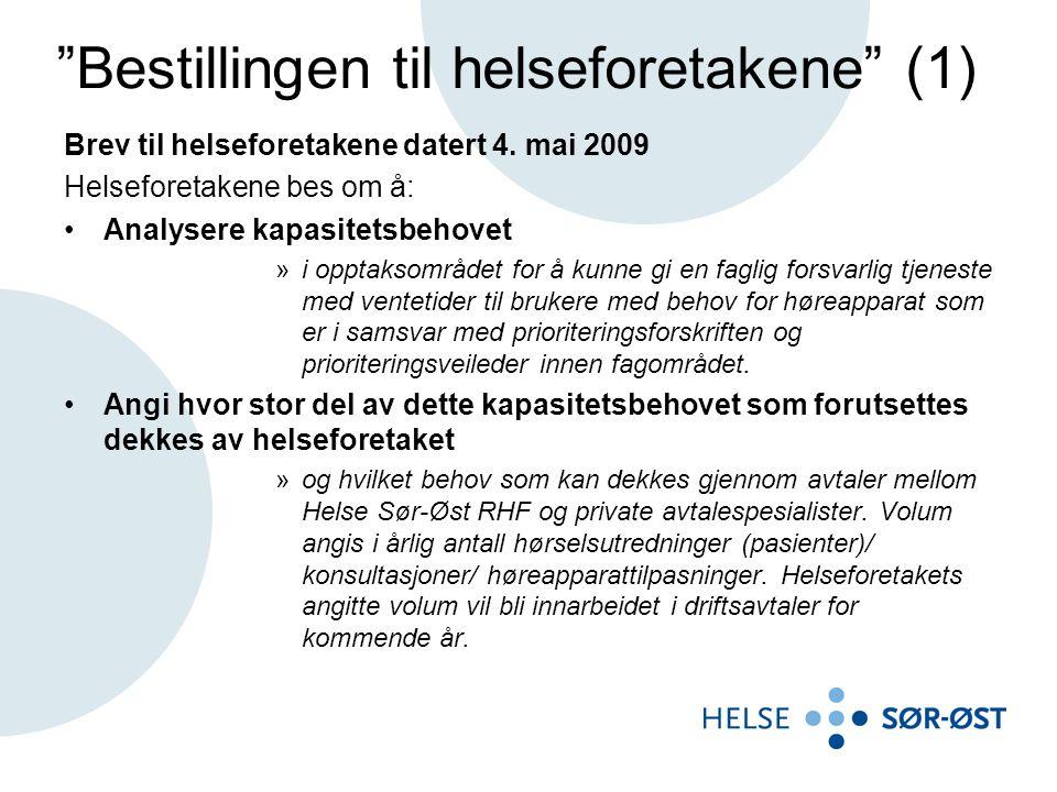 """""""Bestillingen til helseforetakene"""" (1) Brev til helseforetakene datert 4. mai 2009 Helseforetakene bes om å: Analysere kapasitetsbehovet »i opptaksomr"""