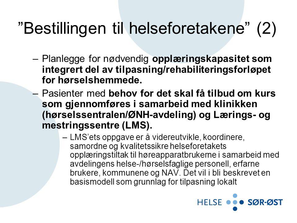 Bestillingen til helseforetakene (3) Lokale avtaler I tillegg vil helseforetaket på grunnlag av overordnet avtale mellom Arbeids- og velferdsdirektoratet og Helse Sør-Øst RHF, bli anmodet om å inngå lokale avtaler med NAV/hjelpemiddelsentral og kommuner for å sikre et helhetlig kjede for høreapparattilpasning.