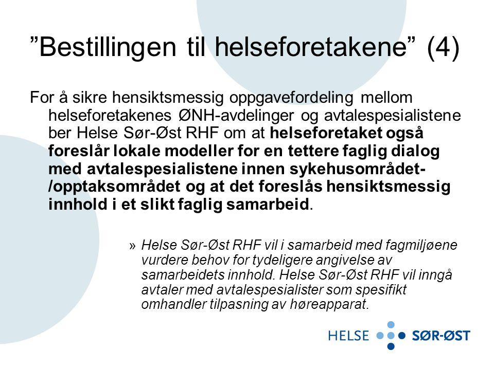 """""""Bestillingen til helseforetakene"""" (4) For å sikre hensiktsmessig oppgavefordeling mellom helseforetakenes ØNH-avdelinger og avtalespesialistene ber H"""