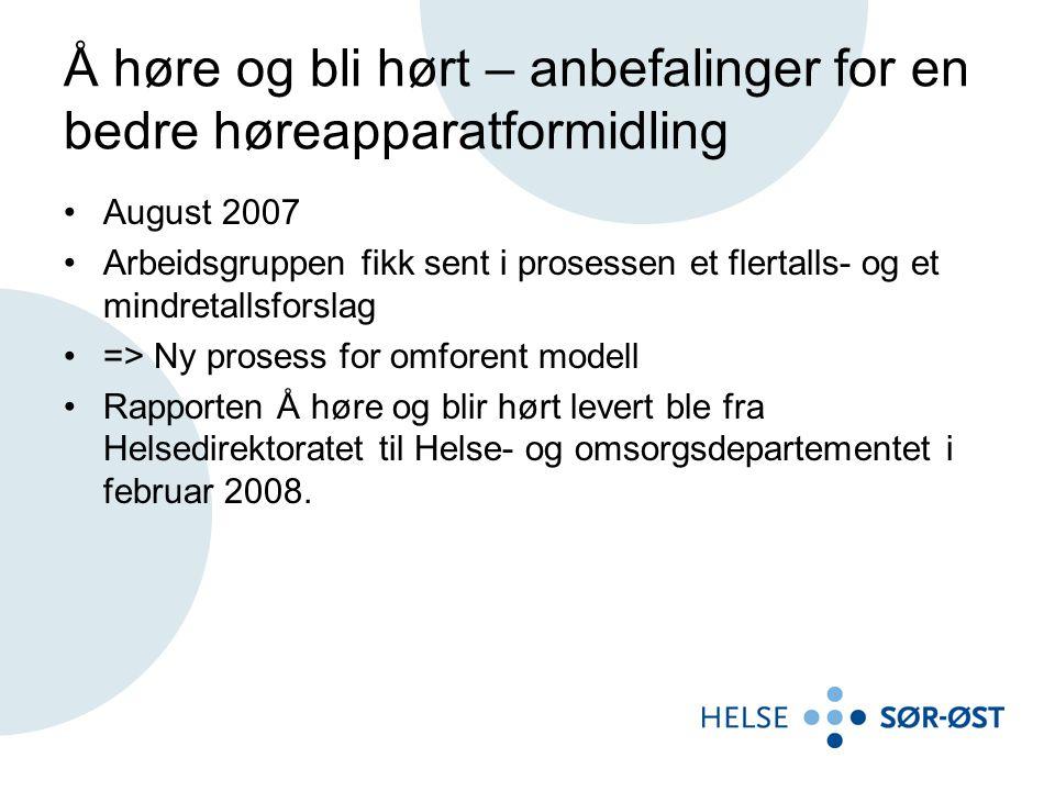 Å høre og bli hørt – anbefalinger for en bedre høreapparatformidling August 2007 Arbeidsgruppen fikk sent i prosessen et flertalls- og et mindretallsf