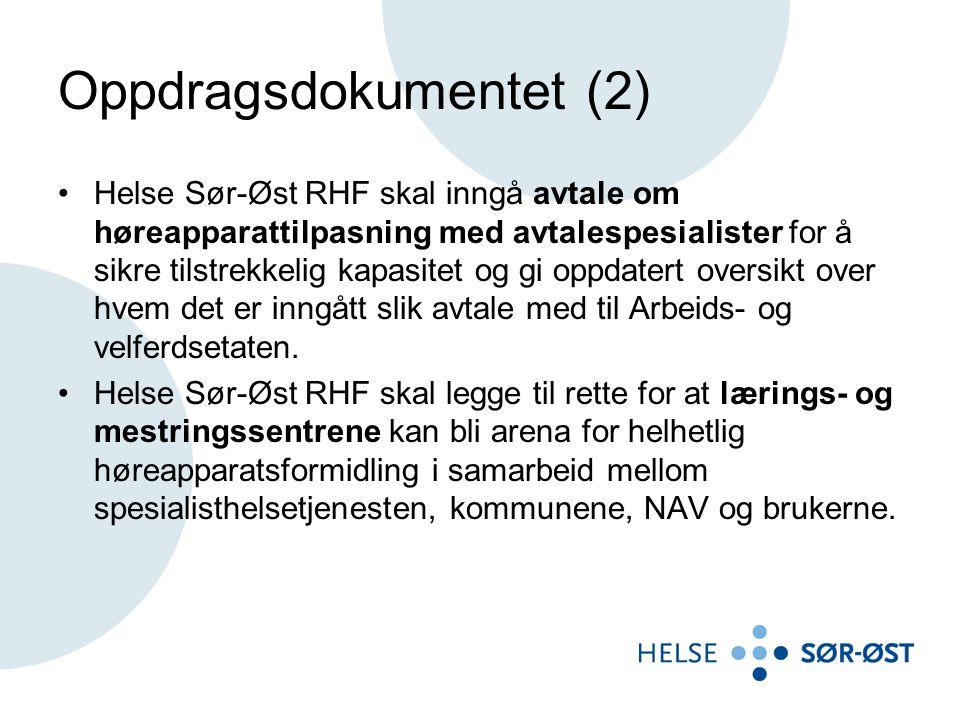 Oppdragsdokumentet (2) Helse Sør-Øst RHF skal inngå avtale om høreapparattilpasning med avtalespesialister for å sikre tilstrekkelig kapasitet og gi o