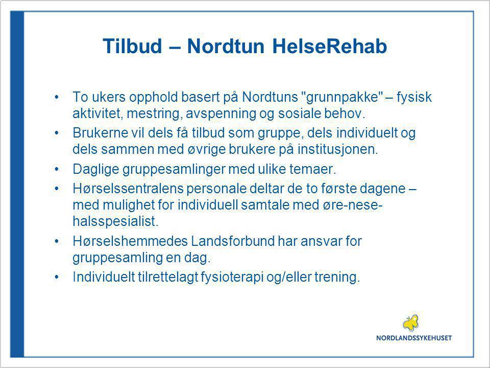 Tilbud – Nordtun HelseRehab To ukers opphold basert på Nordtuns grunnpakke – fysisk aktivitet, mestring, avspenning og sosiale behov.